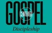 Gospel-Centered-Discipleship